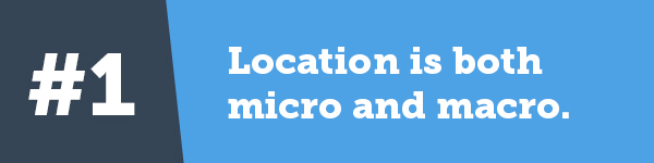 Location is both micro and macro