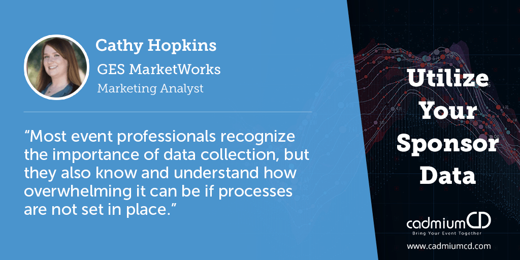 Sponsorships are a huge part of the events industry, so it's important to use your sponsorship data effectively. Take advantage of that data, says Cathy Hopkins, by following five tips.