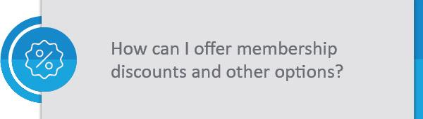 Offering membership discounts
