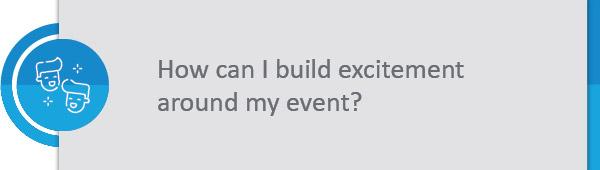 Building excitement around your event