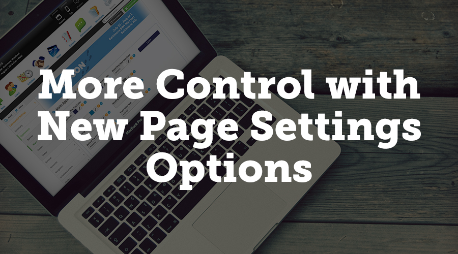 With this new update, we've give you even more control over how certain pages on your website look. And for your convenience, the controls appear directly on your webpage if you're logged in as an admin.