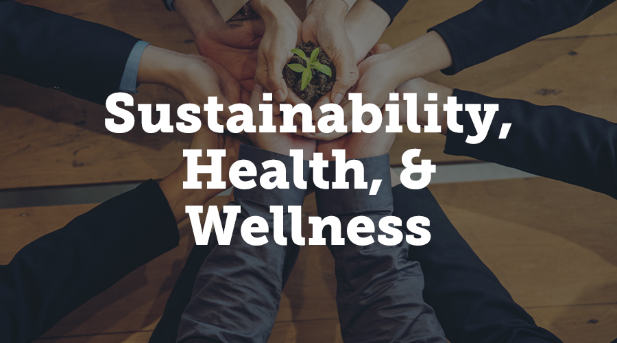 Sustainability, Health, and Wellness Trends