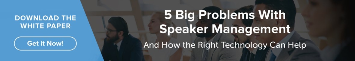 Download the speaker management white paper and learn how the right technology can help you manage speakers more efficiently today.