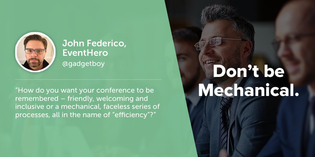 Inspiring quotes from event planners: John Federico of Event Tech Podcast says eventprofs must avoid being mechanical.