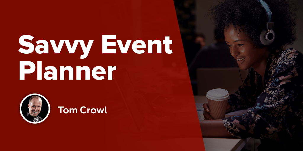 Hosted by entertainer Tom Crowl, the Savvy Event Planner Podcast is a fun take on event planning.